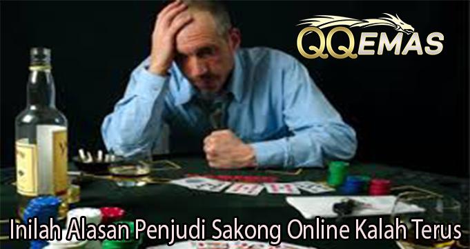 Inilah Alasan Penjudi Sakong Online Kalah Terus
