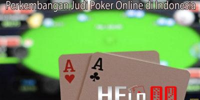 Perkembangan Judi Poker Online di Indonesia